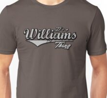 It's a Williams thing Family Name T-Shirt Unisex T-Shirt