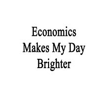 Economics Makes My Day Brighter  by supernova23