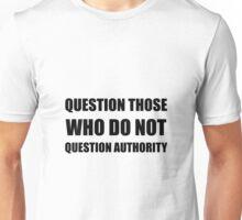 Questions Authority Unisex T-Shirt