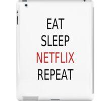 Eat, Sleep, Netflix, Repeat iPad Case/Skin