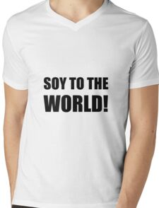 Soy To The World Mens V-Neck T-Shirt