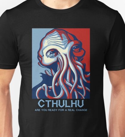 Cthulhu - Are you ready for a change ? LIMITED EDITION! Unisex T-Shirt