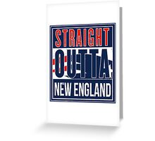 Straight Outta New England Greeting Card