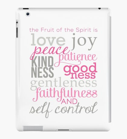 The Fruit of the Spirit, Galatians 5:22 iPad Case/Skin