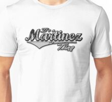 It's a Martinez Thing Family Name T-Shirt Unisex T-Shirt