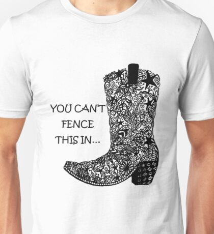 You Can't Fence This In! Unisex T-Shirt