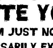 I don't hate you Sticker