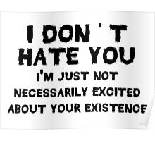I don't hate you Poster