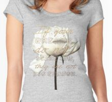 If your dreams don't scare you, they are not big enough. Women's Fitted Scoop T-Shirt