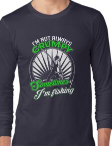 Funny Grumpy Fishing Shirt Long Sleeve T-Shirt