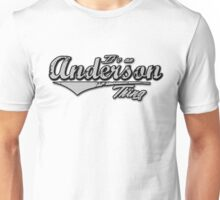 It's an Anderson Thing Family Name T-Shirt Unisex T-Shirt