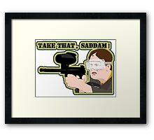 Take that, Saddam! Framed Print