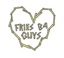 fries b4 guys Photographic Print