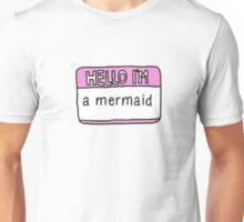 hello i'm a mermaid Unisex T-Shirt