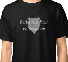 A Beard Doesn't Make One A Philosopher Classic T-Shirt