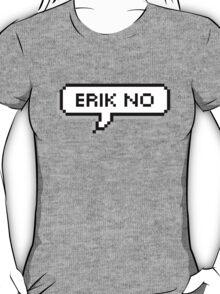ERIK NO. T-Shirt