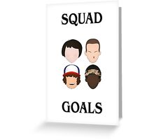 Stranger Things Squad Goals Greeting Card