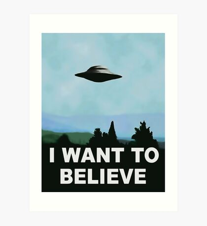 I want to believe, x-files poster Art Print