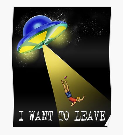 I WANT TO LEAVE Poster