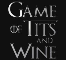 game of tits and wine by FandomizedRose