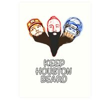 Keep Houston Beard Art Print