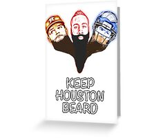 Keep Houston Beard Greeting Card