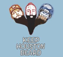 Keep Houston Beard by tunejunkies
