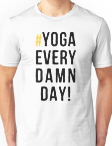 Yoga Every Damn Day Unisex T-Shirt