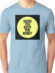 """""""Suzie, you keep the money"""" Hey Arnold quote Unisex T-Shirt"""