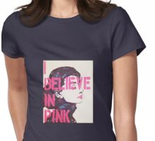 """I Believe in Pink"" - Audrey Womens Fitted T-Shirt"