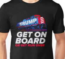 TRUMP Get on Board or Get Run Over Unisex T-Shirt
