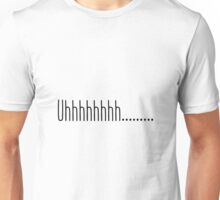 Uhhhhh.... Unisex T-Shirt