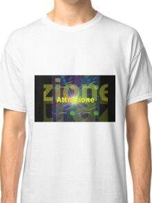 attrazione Classic T-Shirt