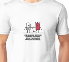 I ve learned from my mistakes. Unisex T-Shirt