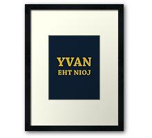 YVAN EHT NIOJ Framed Print