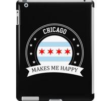 Chicago Makes Me Happy iPad Case/Skin