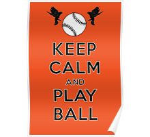Keep Calm and Play Ball - Baltimore Poster