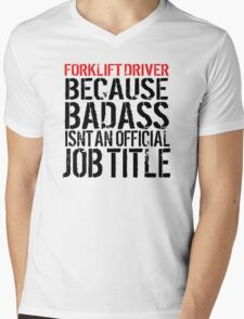 Funny 'Forklift Driver Because Badass Isn't an official Job Title' T-Shirt T-Shirt