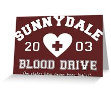 Sunnydale 2003 Blood Drive - white Greeting Card