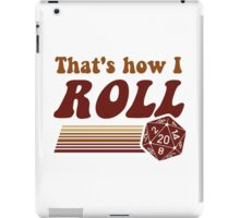 That's How I Roll Fantasy Gaming d20 Dice iPad Case/Skin