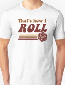 That's How I Roll Fantasy Gaming d20 Dice T-Shirt
