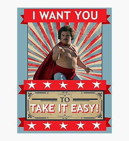 Nacho Libre - I Want You To Take It Easy Photographic Print
