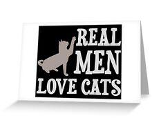 Real Men Love Cats Greeting Card