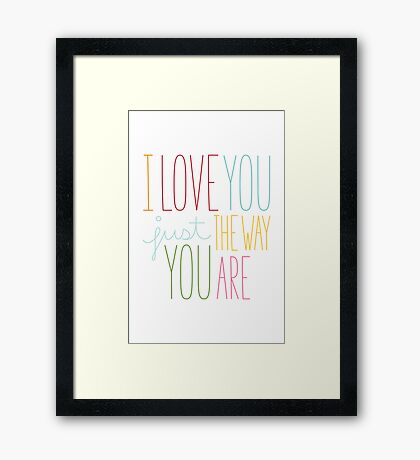The Way You Are Framed Print