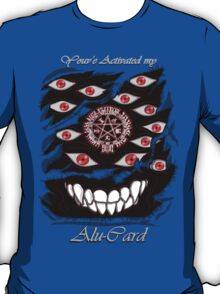 You've Activated my Alu-Card! T-Shirt