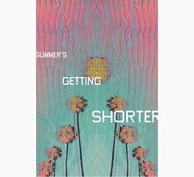 summer's getting shorter Unisex T-Shirt