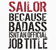 Funny 'Sailor Because Badass Isn't an official Job Title' T-Shirt by Albany Retro