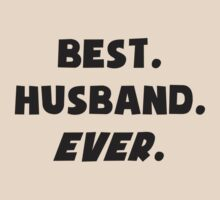 I Love My Worlds Best Husband Ever by TheShirtYurt