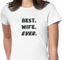 I Love My Worlds Best Wife Ever Womens Fitted T-Shirt
