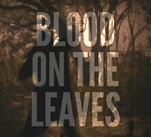 Blood On The Leaves by Officialcelik10